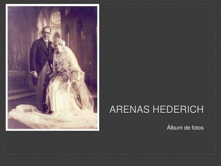 Arenas hederich<br />Álbum de fotos<br />