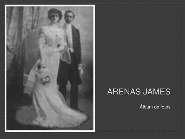 Arenas James <br />Álbum de fotos<br />