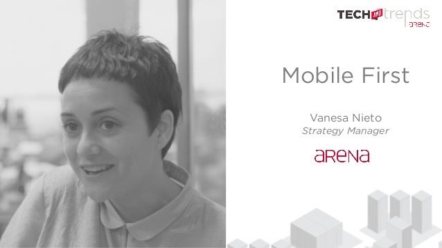 Mobile First Vanesa Nieto Strategy Manager