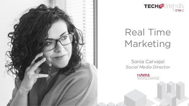 Real Time Marketing Sonia Carvajal Social Media Director