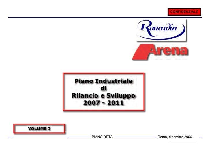 CONFIDENZIALE            Piano Industriale                    di           Rilancio e Sviluppo               2007 - 2011VO...