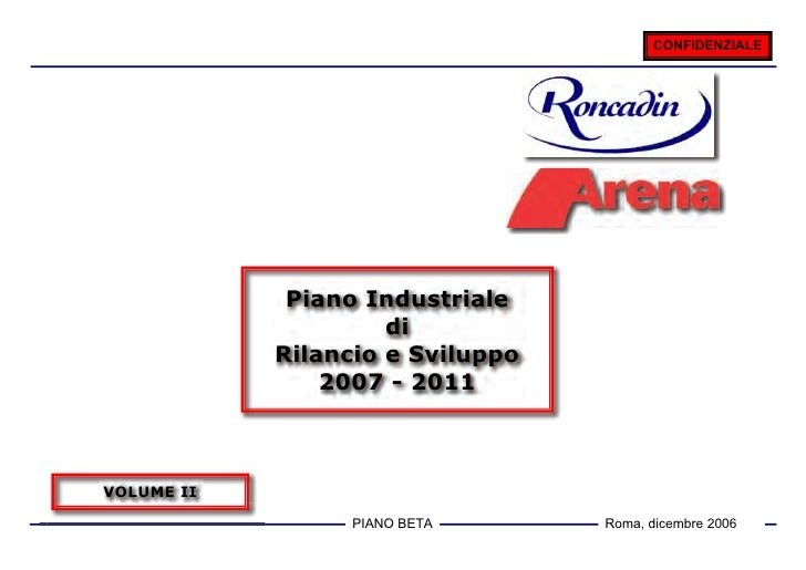 CONFIDENZIALE             Piano Industriale                     di            Rilancio e Sviluppo                2007 - 20...