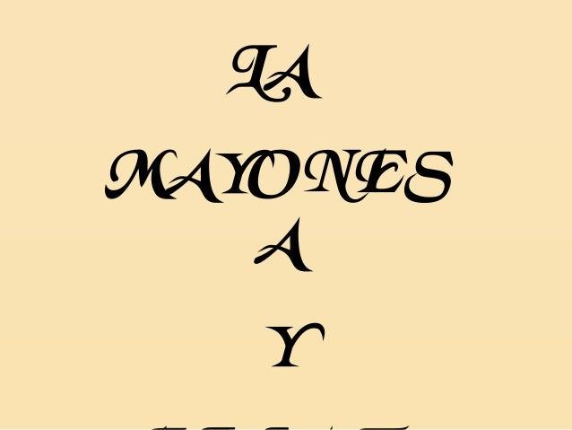 LA MAYONES A Y