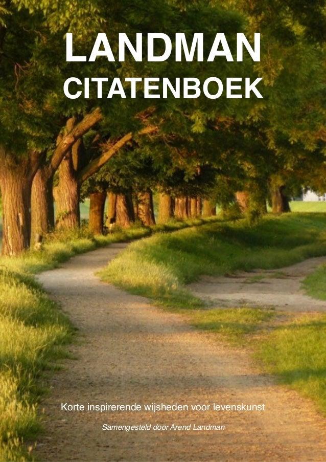 Landman Citatenboek, Korte inspirerende wijsheden voor levenskunst. Samengesteld door Arend Landman.  LANDMAN CITATENBOEK ...