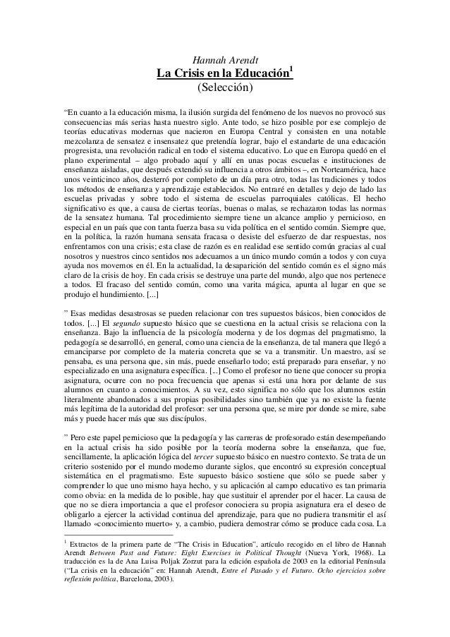 """Hannah Arendt                             La Crisis en la Educación1                                    (Selección)""""En cua..."""