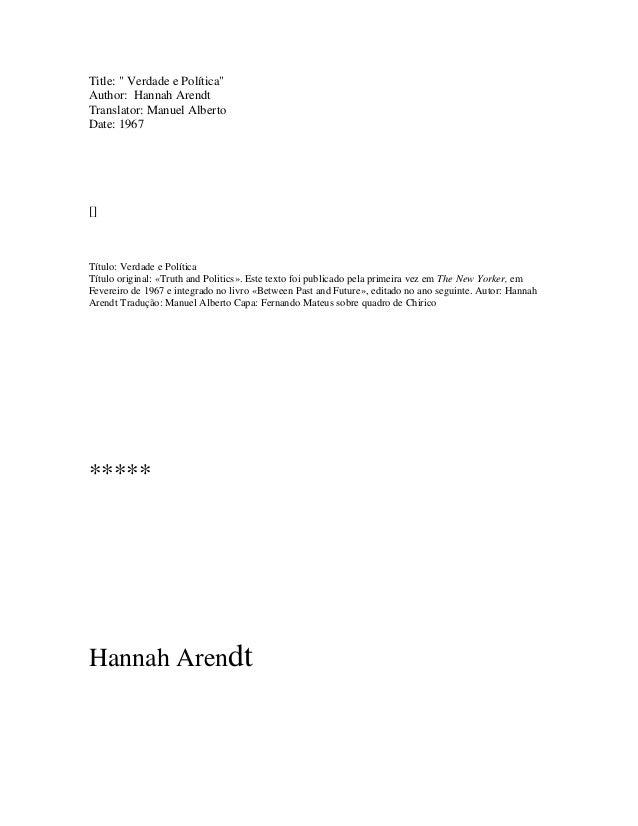 "Title: "" Verdade e Política"" Author: Hannah Arendt Translator: Manuel Alberto Date: 1967 [] Título: Verdade e Política Tít..."
