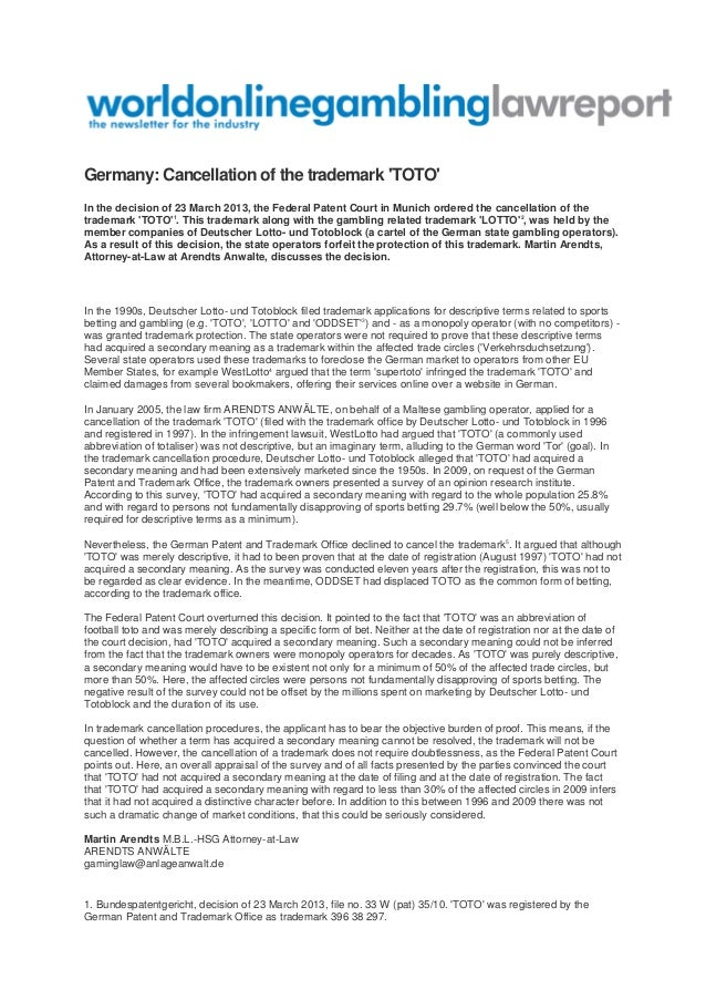 Germany: Cancellation of the trademark 'TOTO' In the decision of 23 March 2013, the Federal Patent Court in Munich ordered...