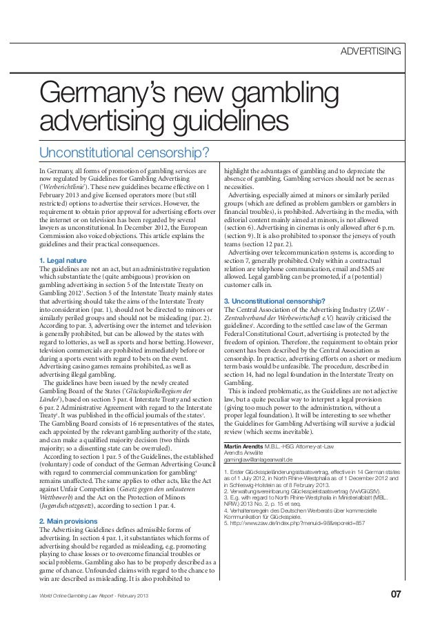 World Online Gambling Law Report - February 2013 07 ADVERTISING Germany's new gambling advertising guidelines In Germany, ...