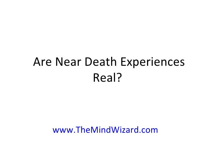 Are Near Death Experiences Real?  www.TheMindWizard.com