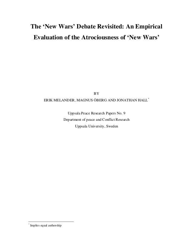 The 'New Wars' Debate Revisited: An Empirical Evaluation of the Atrociousness of 'New Wars' BY ERIK MELANDER, MAGNUS ÖBERG...