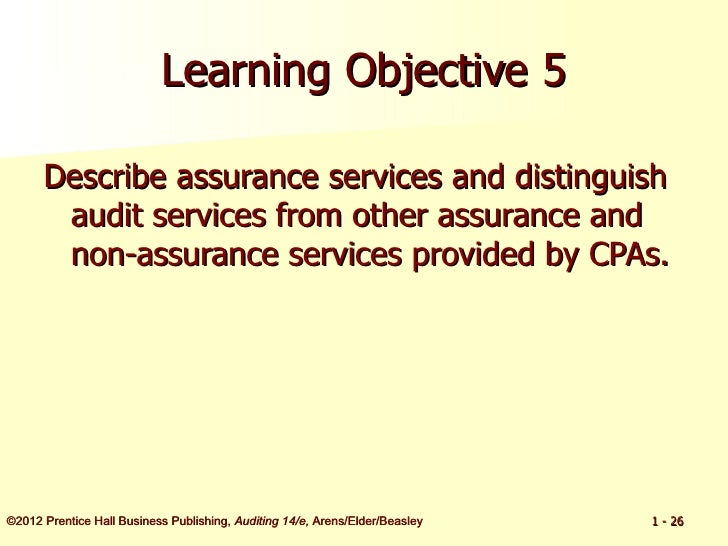 Arens14e ch01 ppt 26 learning objective 5 describe assurance services and distinguish audit fandeluxe Gallery
