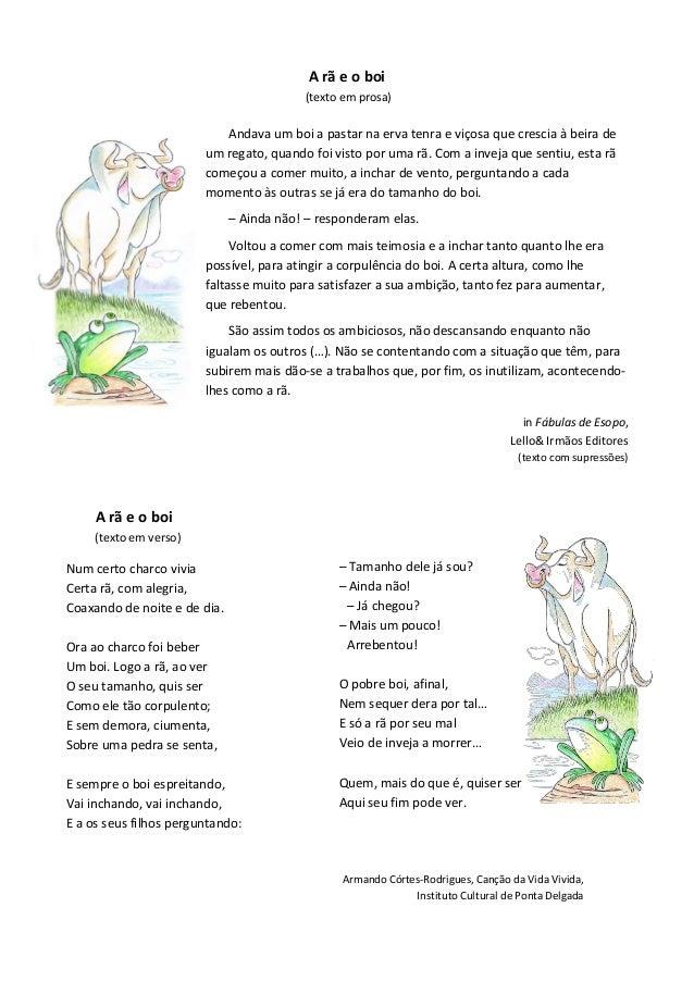 A rã e o boi (texto em prosa)  Andava um boi a pastar na erva tenra e viçosa que crescia à beira de um regato, quando foi ...