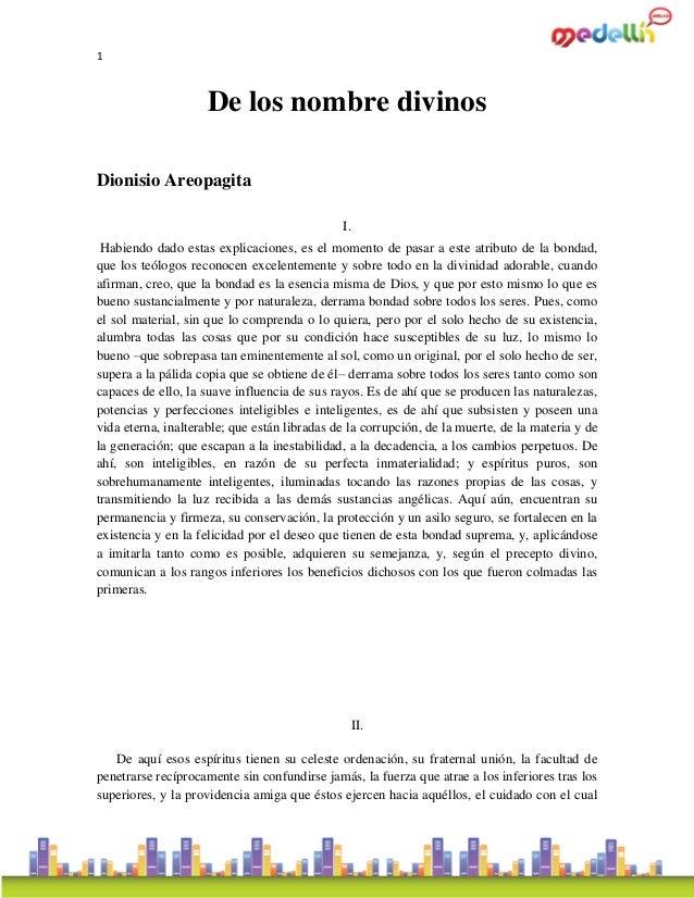 1 De los nombre divinos Dionisio Areopagita I. Habiendo dado estas explicaciones, es el momento de pasar a este atributo d...