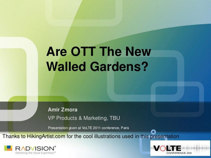 Are OTT The New                   Walled Gardens?                    Amir Zmora                    VP Products & Marketing...