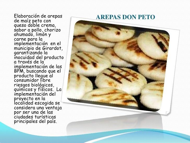 AREPAS DON PETO<br />Elaboración de arepas de maíz peto con queso doble crema, sabor a pollo, chorizo ahumado, limón y  ca...