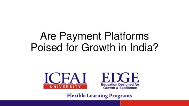 Are Payment Platforms Poised for Growth in India?