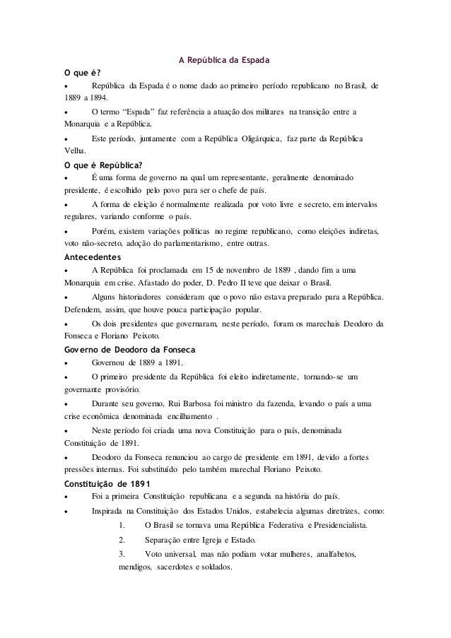 A República da Espada O que é?  República da Espada é o nome dado ao primeiro período republicano no Brasil, de 1889 a 18...
