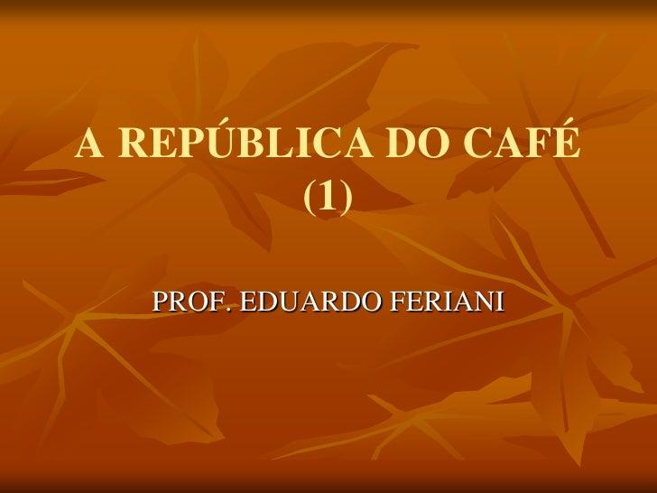 A república do café (1)