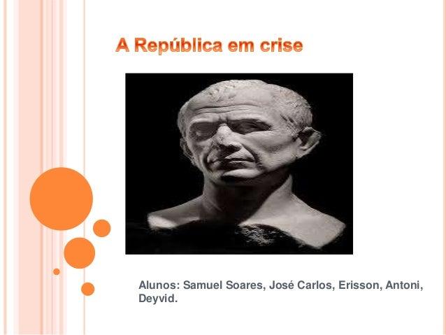 Alunos: Samuel Soares, José Carlos, Erisson, Antoni, Deyvid.