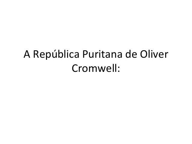 A República Puritana de Oliver Cromwell:
