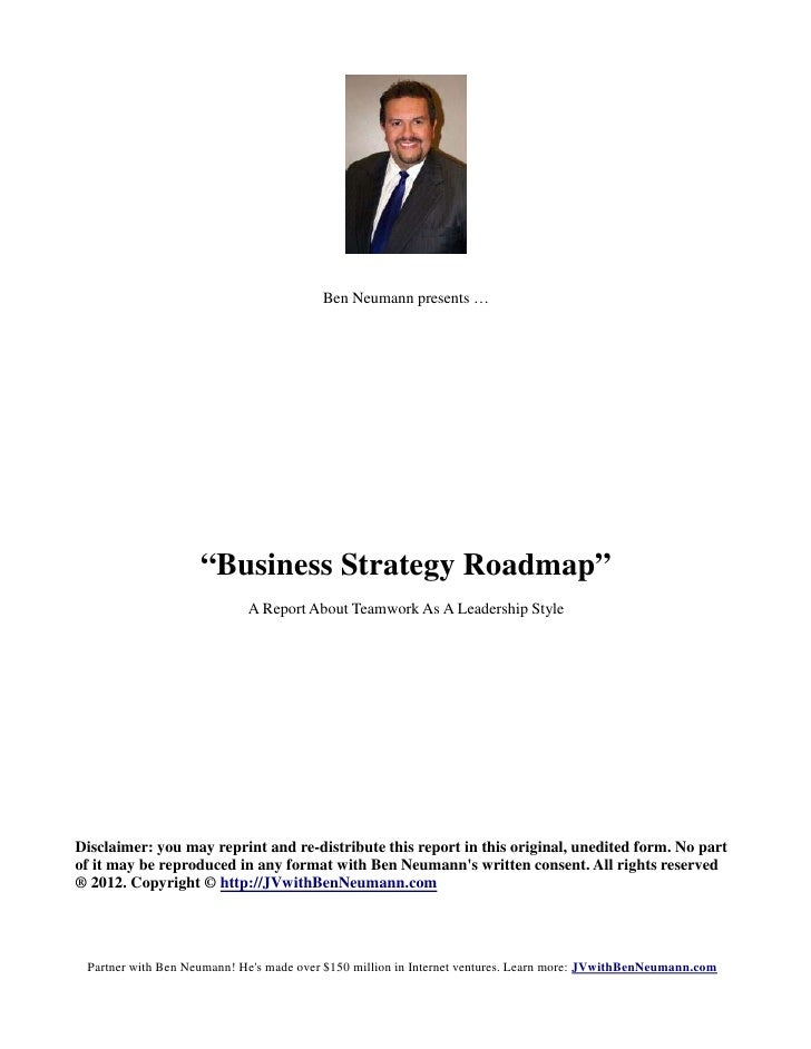 "Ben Neumann presents …                    ""Business Strategy Roadmap""                            A Report About Teamwork A..."