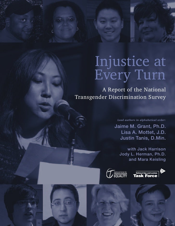 Injustice at       Every Turn         A Report of the NationalTransgender Discrimination Survey               Lead authors...