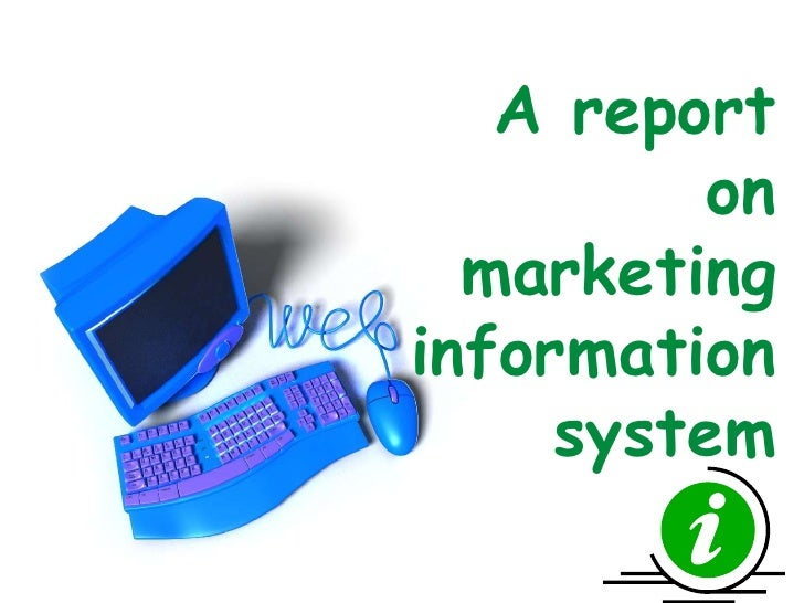 A report on marketing information system<br />