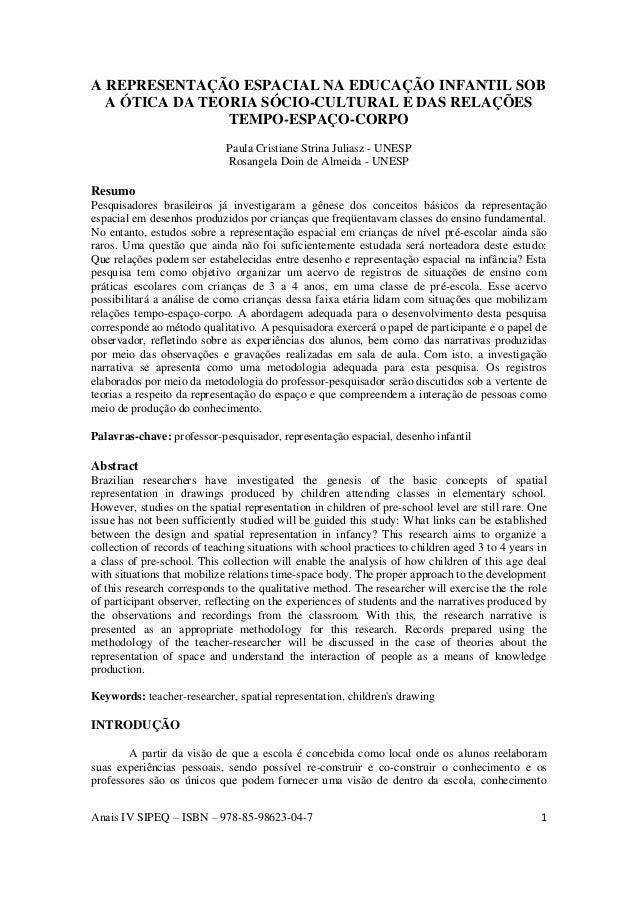 Anais IV SIPEQ – ISBN – 978-85-98623-04-7 1 A REPRESENTAÇÃO ESPACIAL NA EDUCAÇÃO INFANTIL SOB A ÓTICA DA TEORIA SÓCIO-CULT...