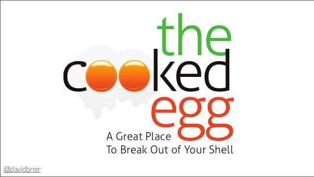 A Great Place To Break Out of Your Shell @davidbrier