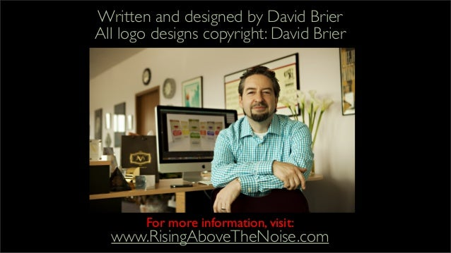 Written and designed by David Brier All logo designs copyright: David Brier For more information, visit: www.RisingAboveTh...