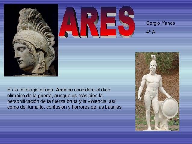Sergio Yanes                                                          4º AEn la mitologia griega, Ares se considera el dio...