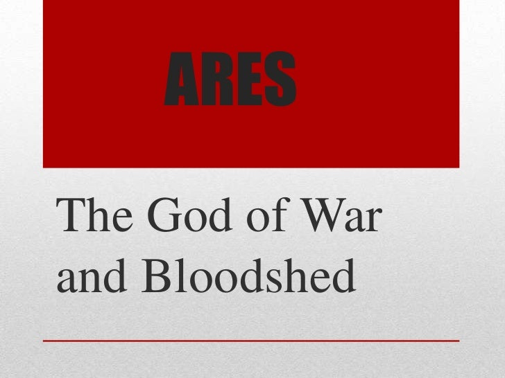 ARESThe God of Warand Bloodshed