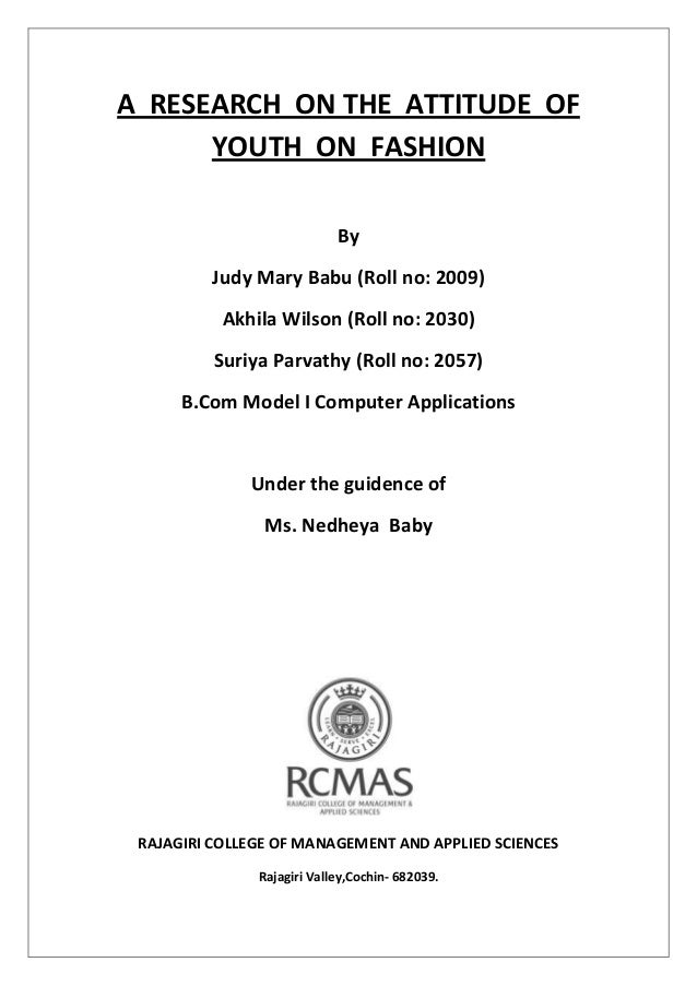 A research on the attitude of youth on fashion a research on the attitude of youth on fashion by judy mary babu roll no accmission Choice Image