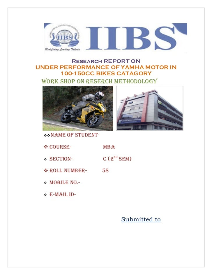Research REPORT ONUNDER PERFORMANCE OF YAMHA MOTOR IN      100-150CC BIKES CATAGORY Work SHoP oN rESErCH METHoDoLoGY NaM...