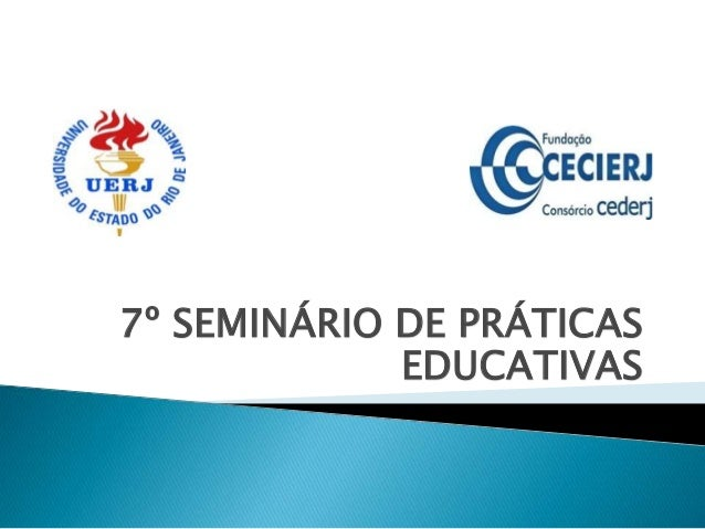 7º SEMINÁRIO DE PRÁTICAS EDUCATIVAS