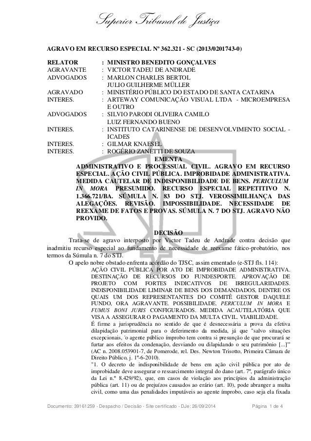 Superior Tribunal de Justiça  AGRAVO EM RECURSO ESPECIAL Nº 362.321 - SC (2013/0201743-0)  RELATOR : MINISTRO BENEDITO GON...