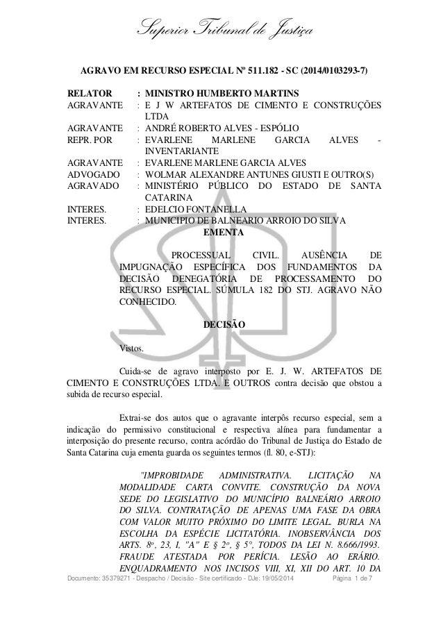 Superior Tribunal de Justiça AGRAVO EM RECURSO ESPECIAL Nº 511.182 - SC (2014/0103293-7) RELATOR : MINISTRO HUMBERTO MARTI...