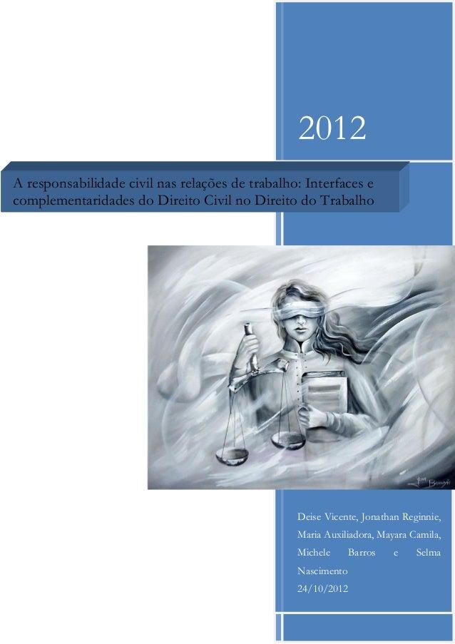 2012A responsabilidade civil nas relações de trabalho: Interfaces ecomplementaridades do Direito Civil no Direito do Traba...