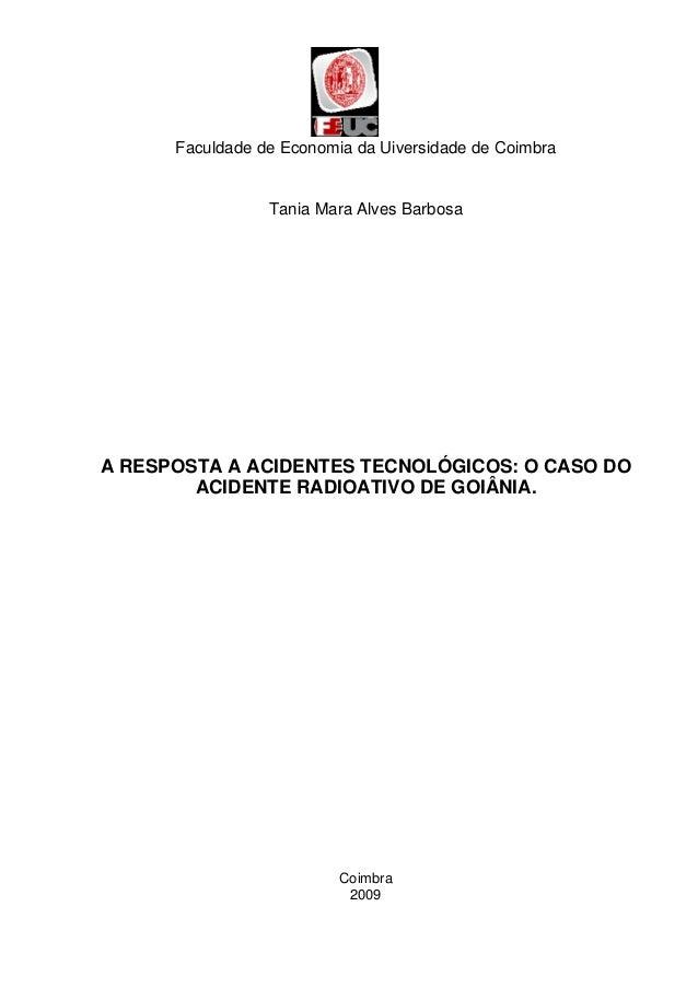 Faculdade de Economia da Uiversidade de Coimbra  Tania Mara Alves Barbosa  A RESPOSTA A ACIDENTES TECNOLÓGICOS: O CASO DO ...