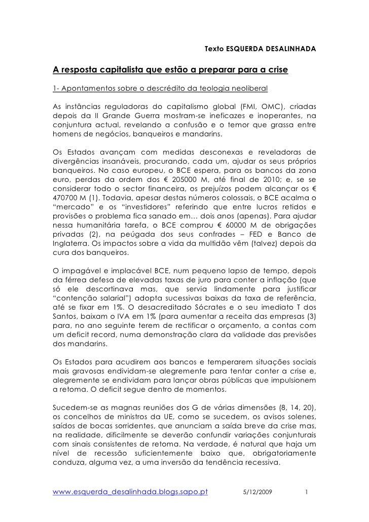 Texto ESQUERDA DESALINHADA  A resposta capitalista que estão a preparar para a crise  1- Apontamentos sobre o descrédito d...