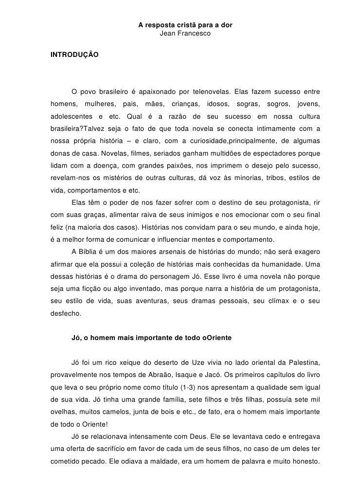 A resposta cristã para a dor                                 Jean FrancescoINTRODUÇÃO      O povo brasileiro é apaixonado ...