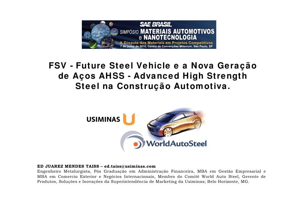 FSV - Future Steel Vehicle e a Nova Geração       de Aços AHSS - Advanced High Strength           Steel na Construção Auto...