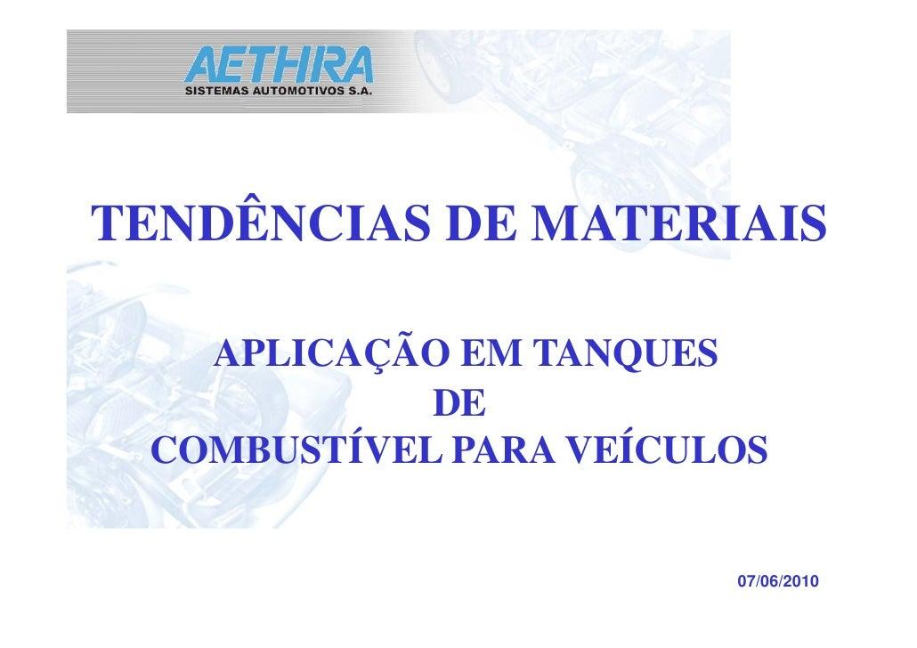 TENDÊNCIAS DE MATERIAIS     APLICAÇÃO EM TANQUES             DE  COMBUSTÍVEL PARA VEÍCULOS                           07/06...