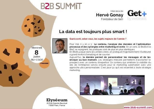 Mercredi juillet 9h>11h30 8 Elyséeum 20 Rue Quentin-Bauchart 75008 Paris, France www.btob-summit.com La data est toujours ...