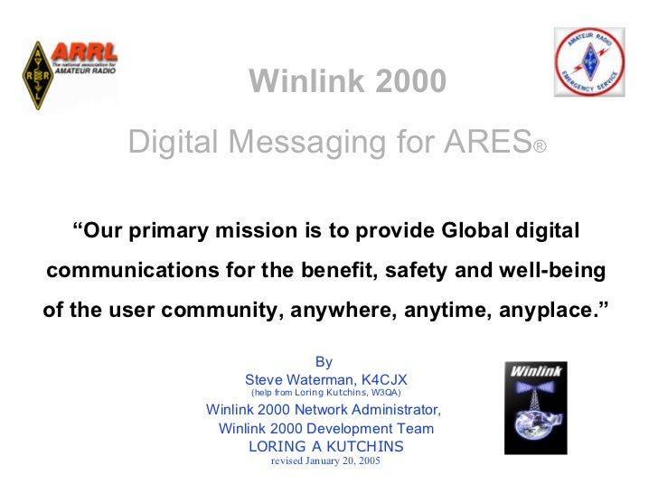 "Winlink 2000       Digital Messaging for ARES®                              ""Our primary mission is to provide Global digi..."
