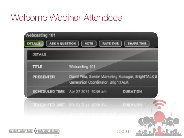 SERIES ConsumerConnected #CCS14 Welcome Webinar Attendees