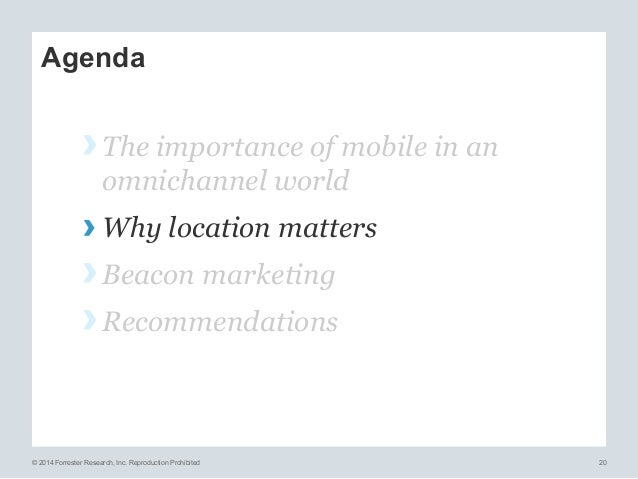 © 2014 Forrester Research, Inc. Reproduction Prohibited 20 Agenda ›The importance of mobile in an omnichannel world ›Why...