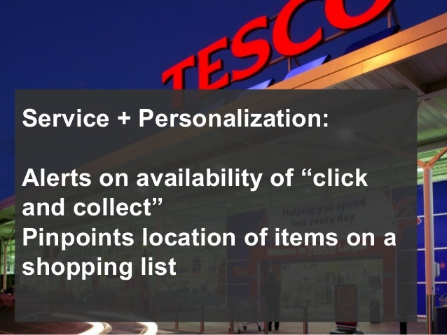 """Service + Personalization: Alerts on availability of """"click and collect"""" Pinpoints location of items on a shopping list"""