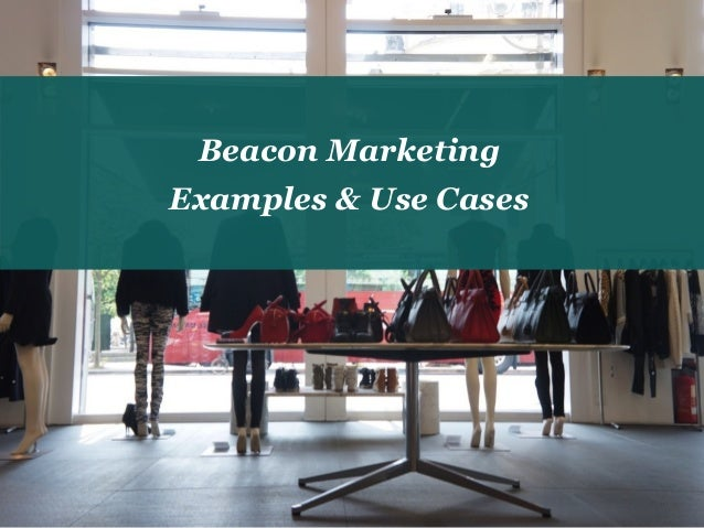 41 Beacon Marketing Examples & Use Cases