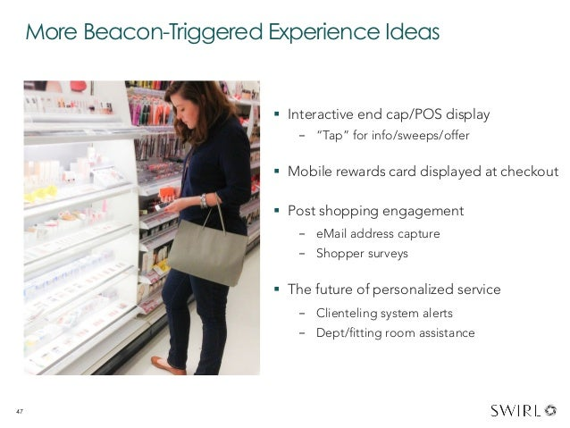 """More Beacon-Triggered Experience Ideas 47 § Interactive end cap/POS display - """"Tap"""" for info/sweeps/offer § Mobile re..."""